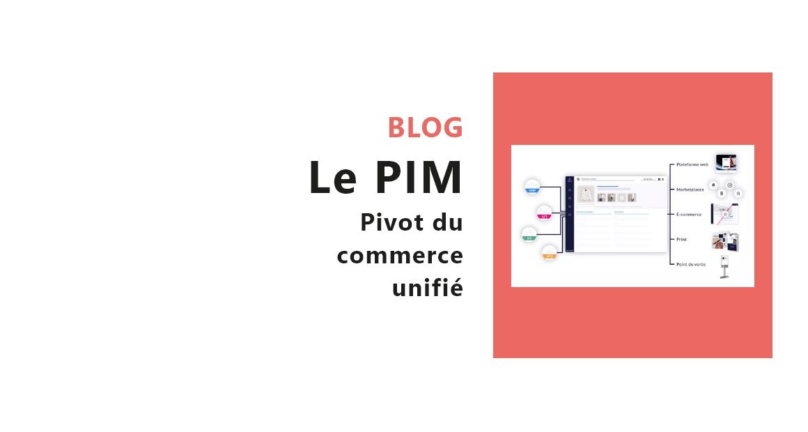 PIM, pivot du commerce unifié