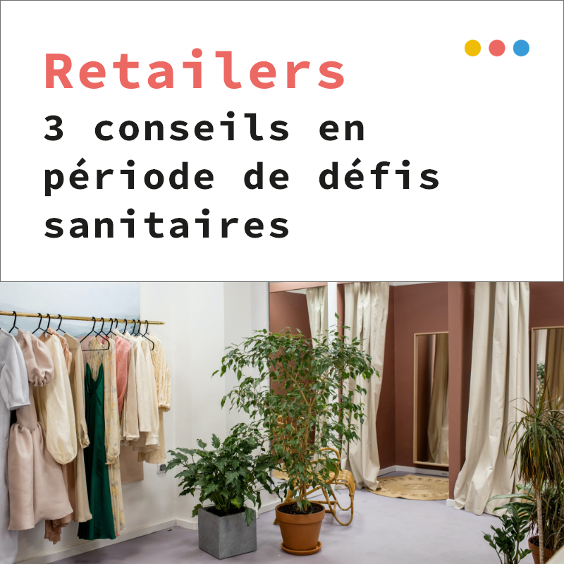 3 conseils aux retailers en période de défis sanitaires